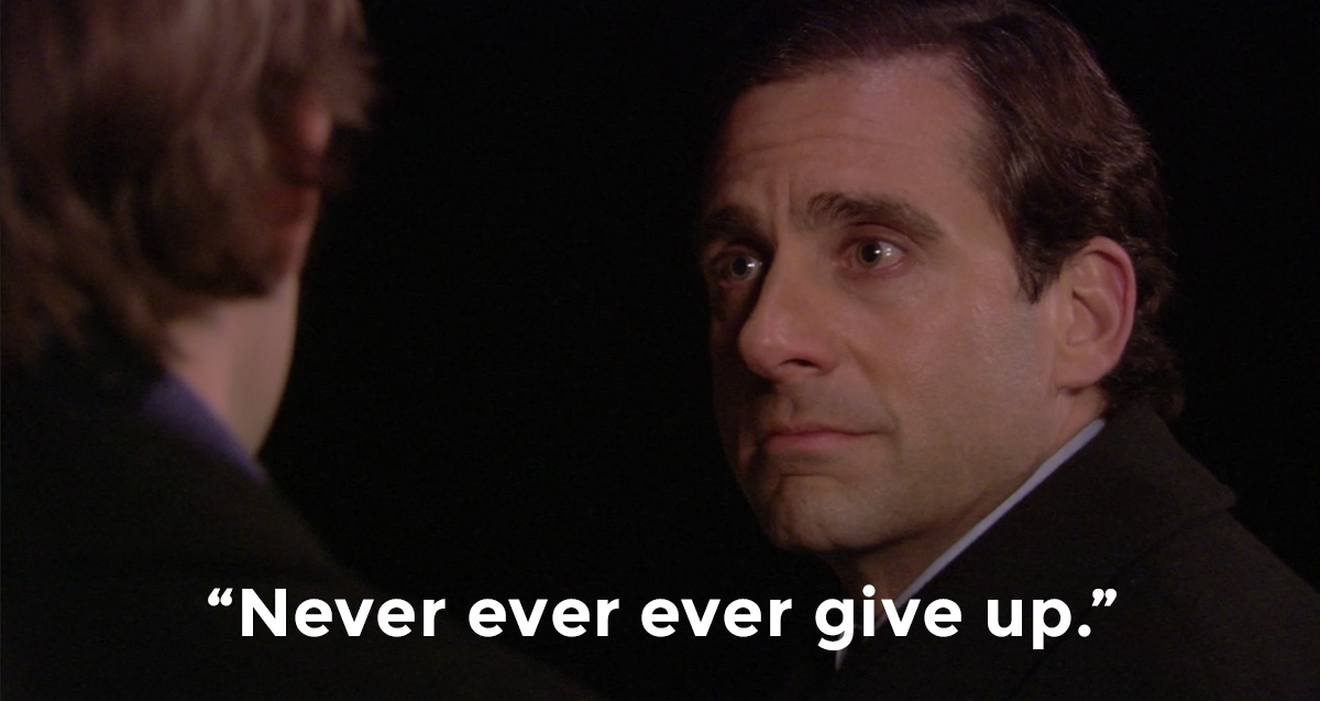 Never give up Michael Scott.jpg
