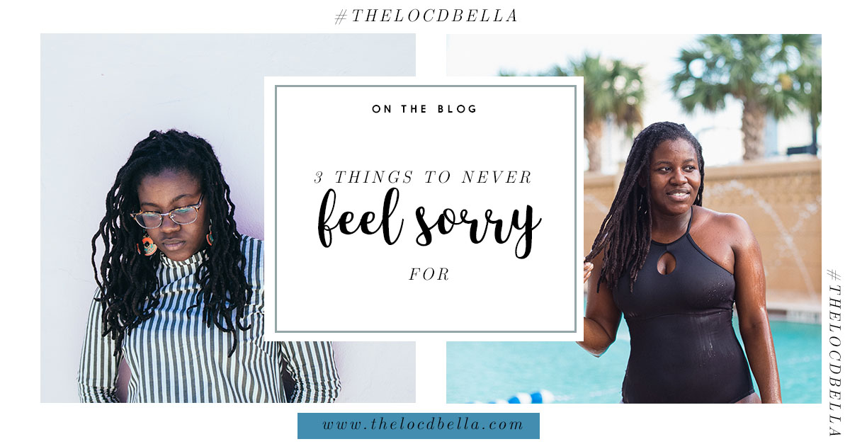 Debbiejean Lemonte - The Loc'd Bella - NYC Lifestyle, Fashion & Travel Blogger - 3 Things to Never Feel Sorry For - www.thelocdbella.com