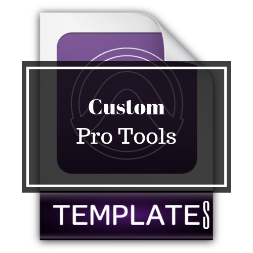 Custom Pro Tools Templates.png