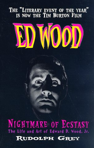 Ed Wood: Nightmare of Ecstasy by Rudolph Grey