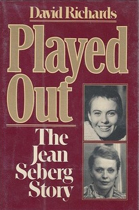 Played Out: The Jean Seberg Story by David Richards