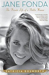 Jane Fonda: The Private Life of a Public Woman by Patricia Bosworth