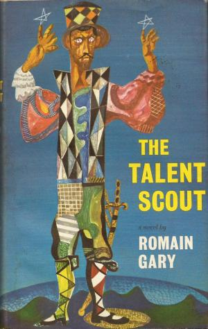 The Talent Scout by Romain Gary