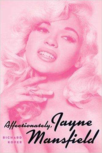Affectionately, Jayne Mansfield by Richard Koper