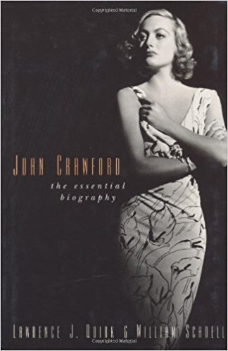 Joan Crawford: The Essential Biography by Lawrence Quirk and William Schoell