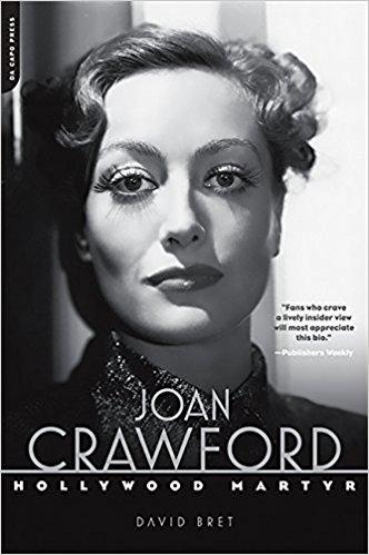 Joan Crawford: Hollywood Martyr by David Bret