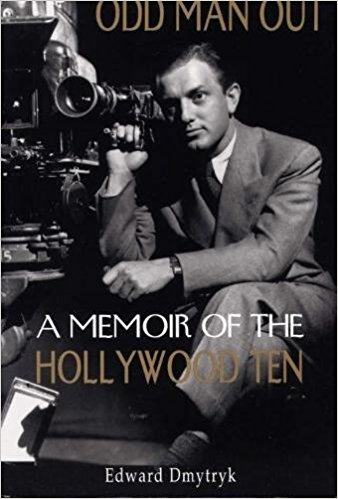 Odd Man Out: A Memoir of the Hollywood Ten by Edward Dmytryk
