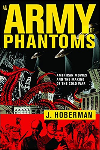 Army of Phantoms: American Movies and the Making of the Cold War by J. Hoberman