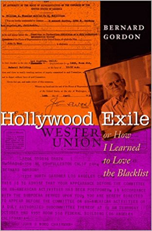 Hollywood Exile, Or How I Learned to Love the Blacklist by Bernard Gordon