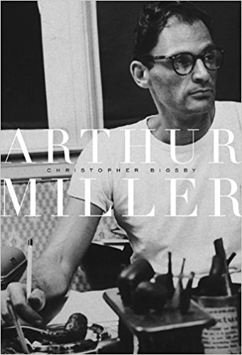 Arthur Miller: 1915-1962 by Christopher Bigsby