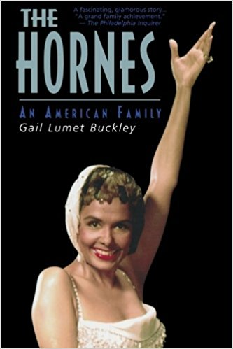 The Hornes: An American Family, by Gail Lumet Buckley
