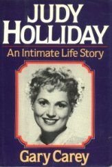 Judy Holliday: An Intimate Life Story by Gary Carey