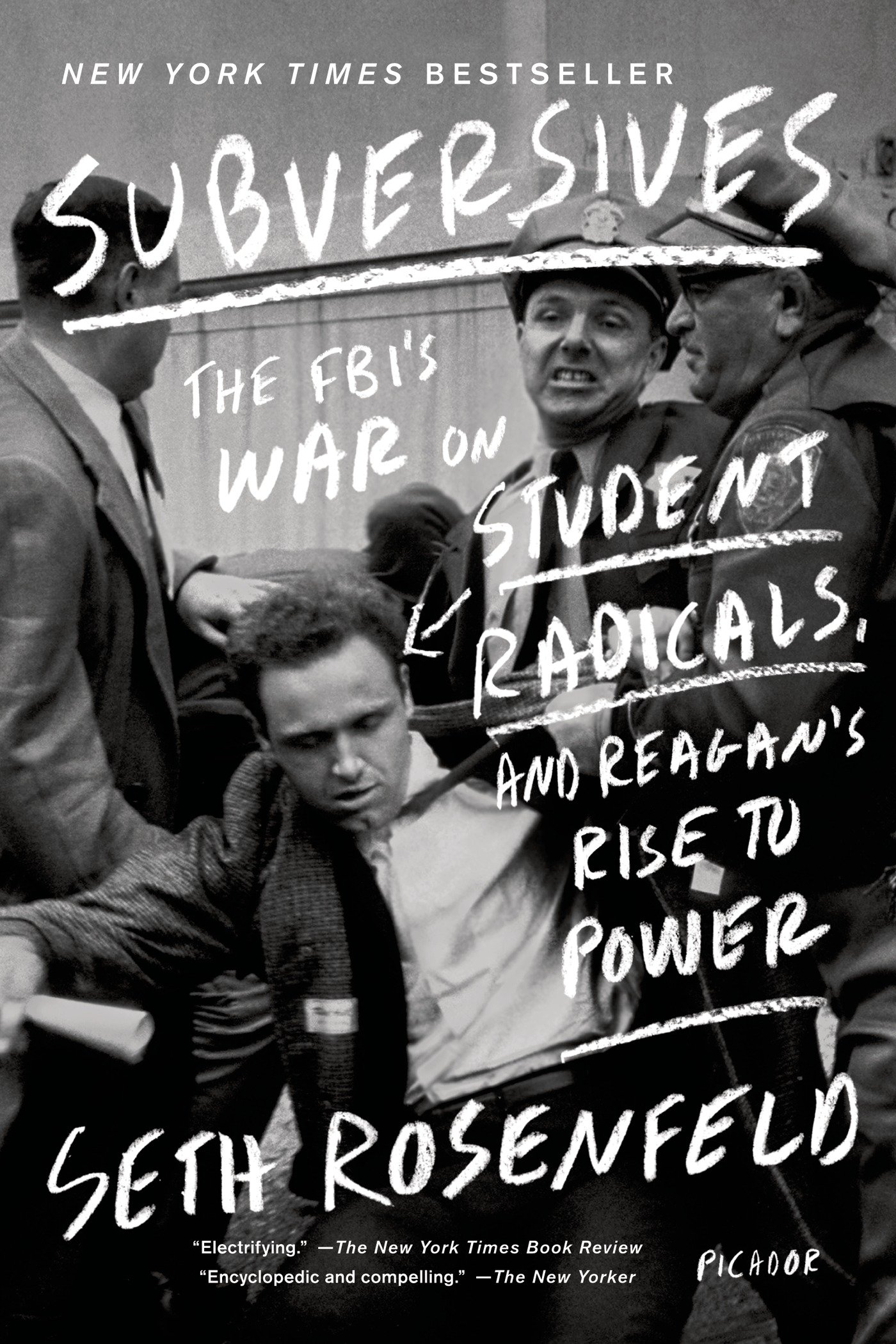 Subversives: The FBI's War on Student Radicals, and Reagan's Rise to Power by Seth Rosenfeld