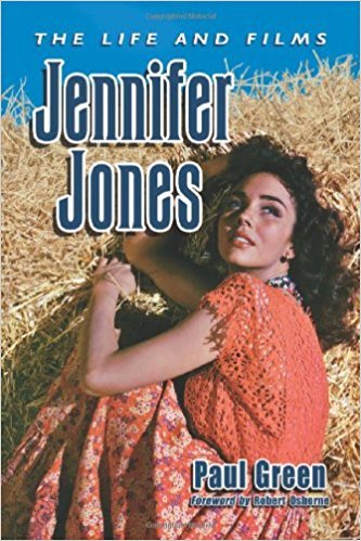 Jennifer Jones: The Life and Films by Paul Green