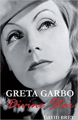 Greta Garbo: The Divine Star by David Bret