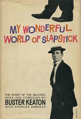 My Wonderful World of Slapstick by Buster Keaton and Charles Samuels