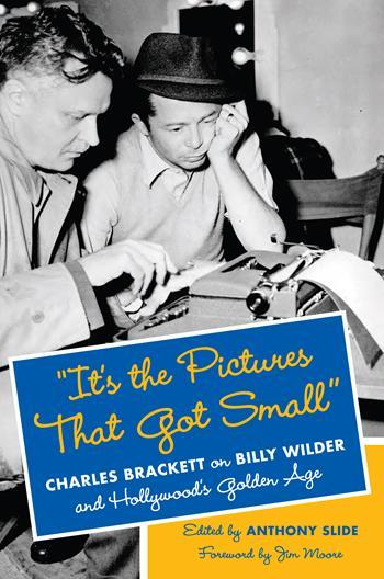 It's the Pictures That Got Small by Charles Brackett