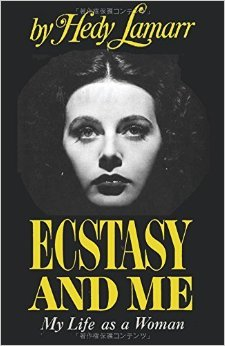 Ecstasy and Me by Hedy Lamarr