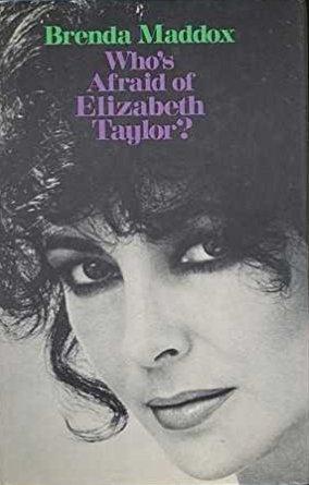 Who's Afraid of Elizabeth Taylor by Brenda Maddox