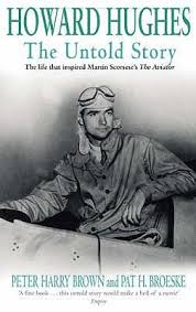 Howard Hughes: The Untold Story by Peter Harry Brown
