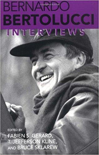 Bernardo Bertolucci: Interviews (Conversations With Filmmakers) by Bernardo Bertolucci