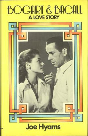 Bogart and Bacall by Joe Hyams