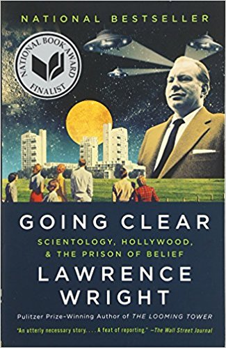 Going Clear: Scientology, Hollywood and the Prison of Belief, by Lawrence Wright