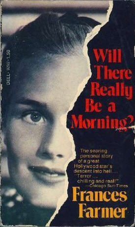 Will There Really Be A Morning? by Frances Farmer
