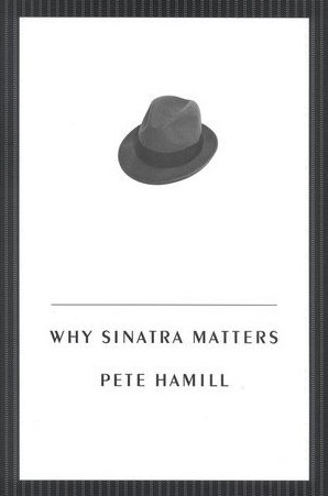 Why Sinatra Matters by Pete Hamill