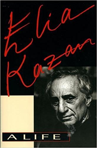 Elia Kazan, A Life by Elia Kazan