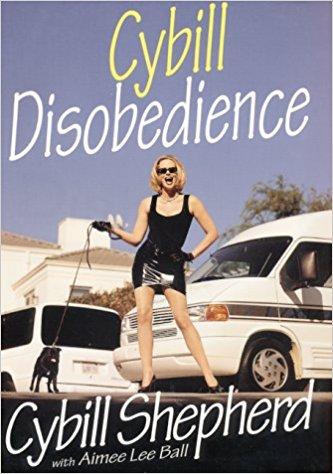 Cybill Disobedience by Cybill Shepard