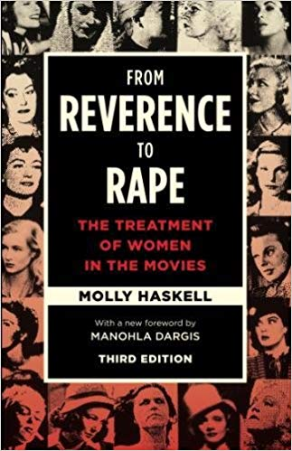 From Reverence to Rape by Molly Haskell