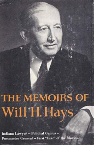 The Memoirs of Will H. Hays by Will H. Hays