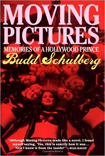 Moving Pictures: Memories of a Hollywood Prince by Budd Schulberg