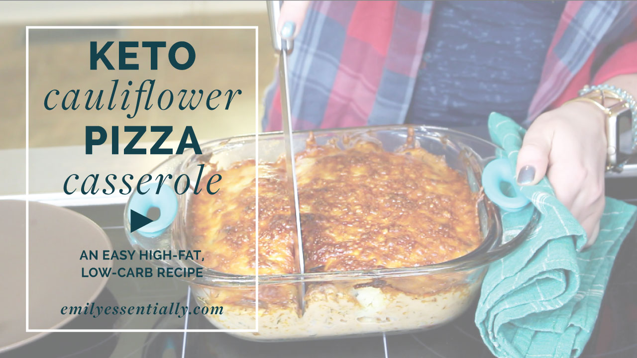 Keto Cauliflower Pizza Casserole | An Easy High-Fat, Low-Carb Recipe | Emily Essentially