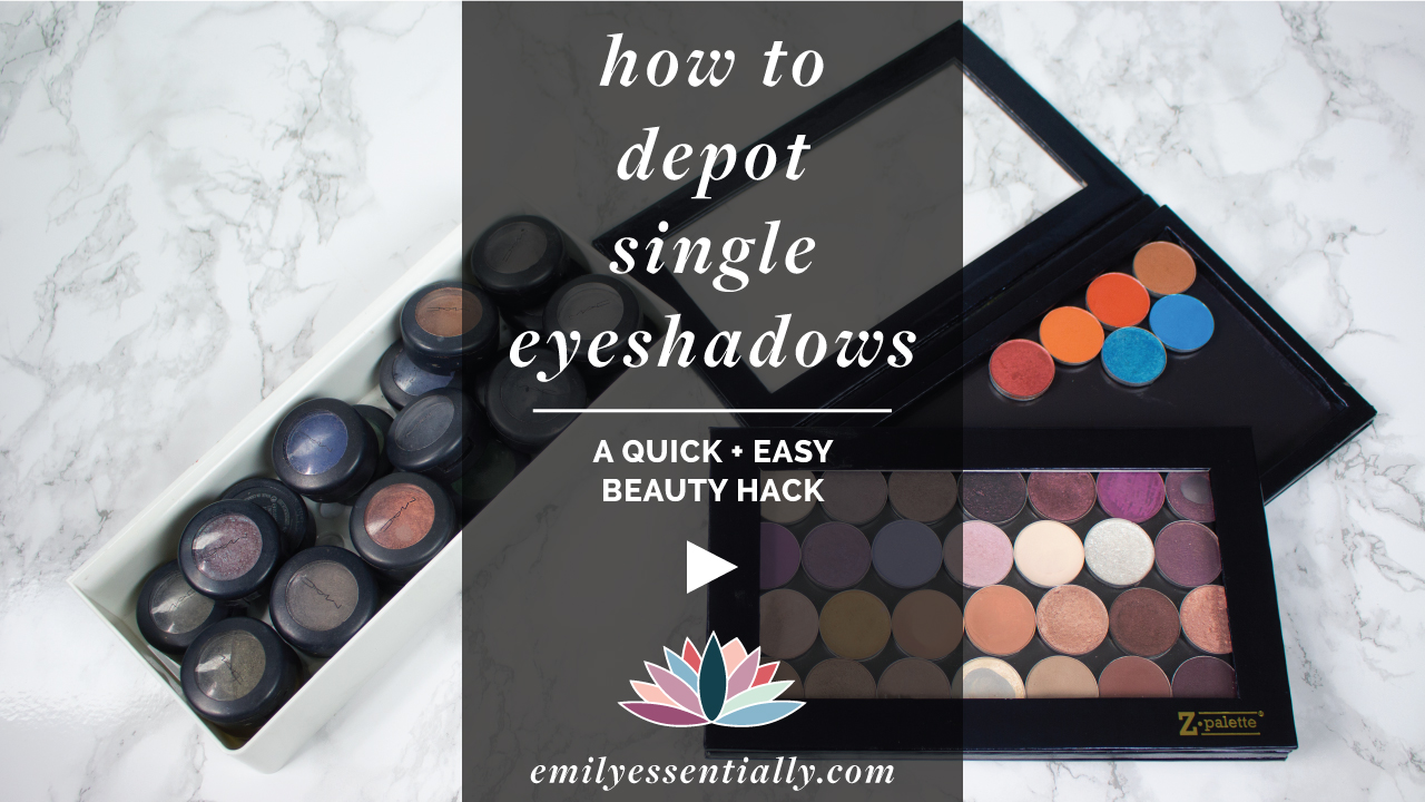 How To Depot Single Eyeshadows | Emily Essentially
