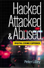 Hacked Attacked & Abused Digital Crime Exposed