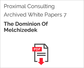 Archived White Paper  7: The Dominion Of Melchizedek