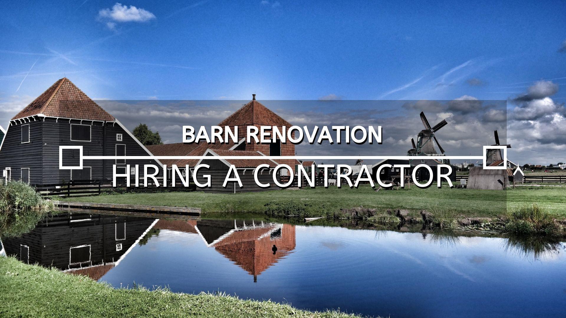 Barn Renovation Hiring a Contractor.jpg