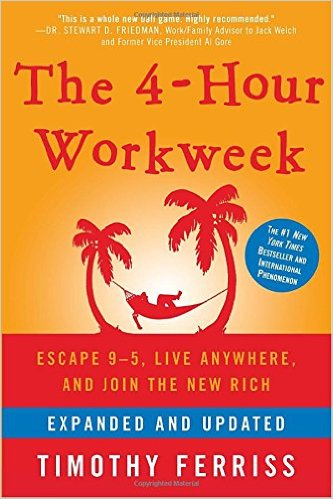 The 4 Hour Workweek by Timothy Ferriss