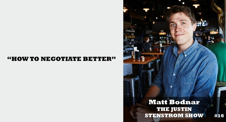 How to Negotiate Better - Justin Stenstrom Show