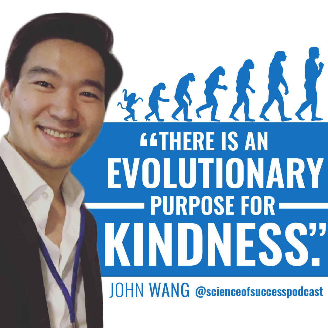 53 - How One Simple Act Could Massively Transform Your Brain Chemistry Today - The Power of Kindness with John Wang-IG2-01.jpg