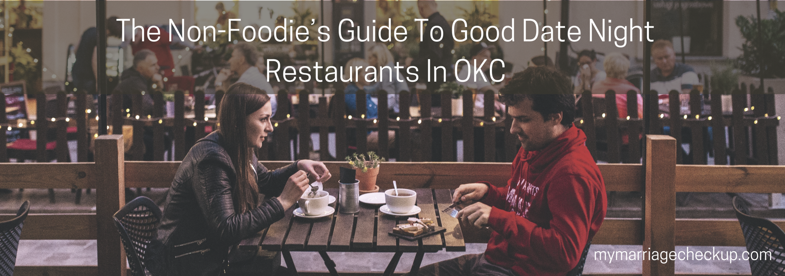 The Non-Foodie's Guide To Good Date Night Restaurants In OKC.png