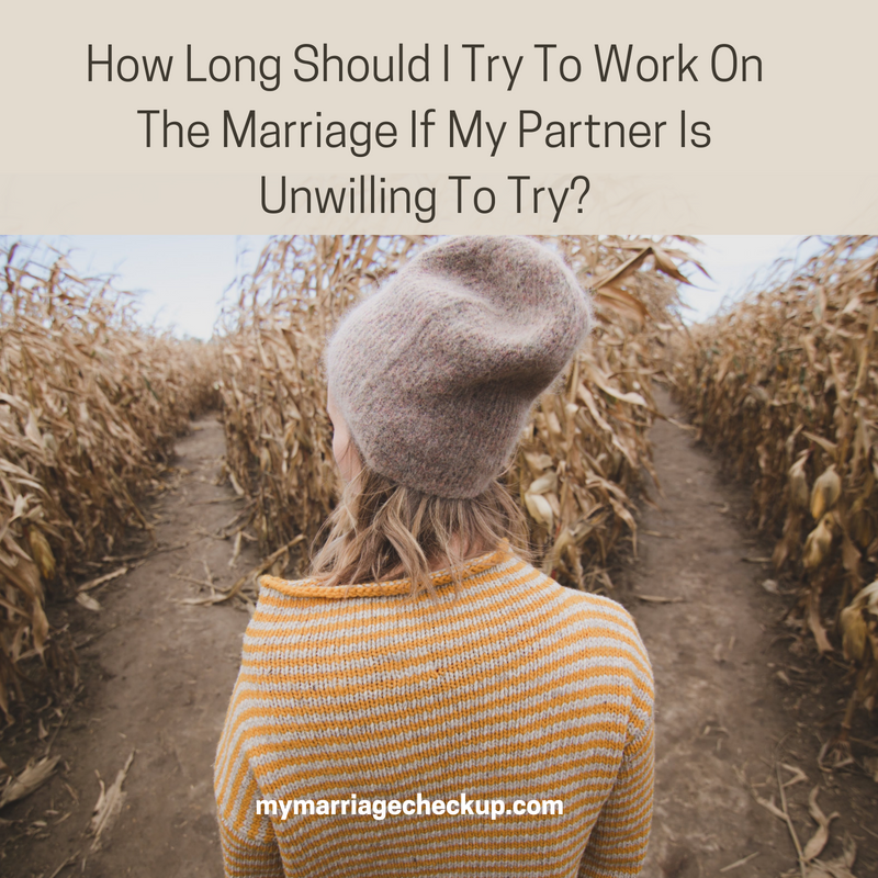 How Long Should I Try To Work On The Marriage If My Partner Is Unwilling To Try?.png