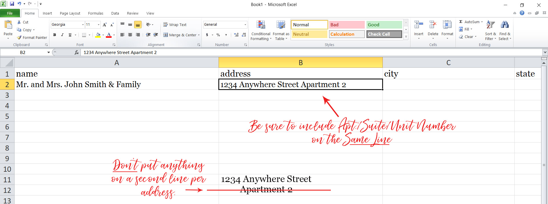 Cell B is where your full mailing address will go. Use only one line to complete this. Be sure to include any apartment, suite, unit number on the same line. DO NOT add the city, state or zipcode to this line.