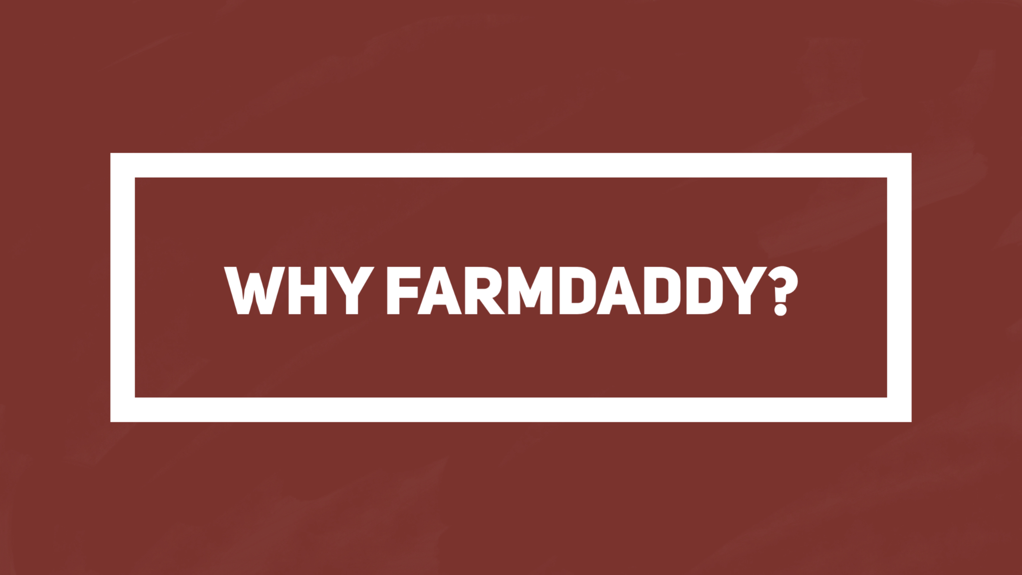 Why FarmDaddy?.jpeg