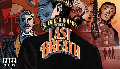 Sherlock Holmes: The Last Breath     Sherlock investigates the murder of Lady Sybil Chadwick, found strangled in her own library. Behind the walls of an English country manor he will find a shrunken head, a forbidden book, an assassins' cult... and himself, helpless in a killer's grasp. In honor of Free Comic Book Day, we decided to make this full-length story free!