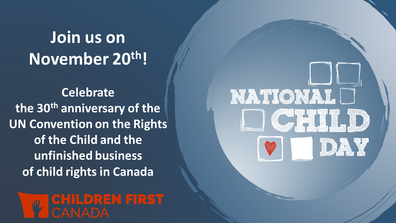 For more info go to:  https://www.childrenfirstcanada.com/events/nationalchildday2019