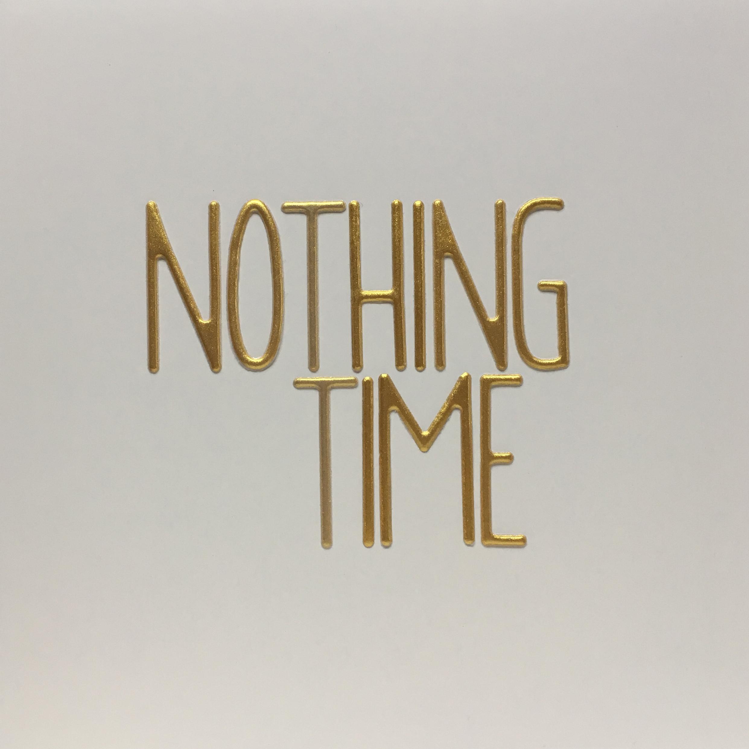 nothing time.jpg