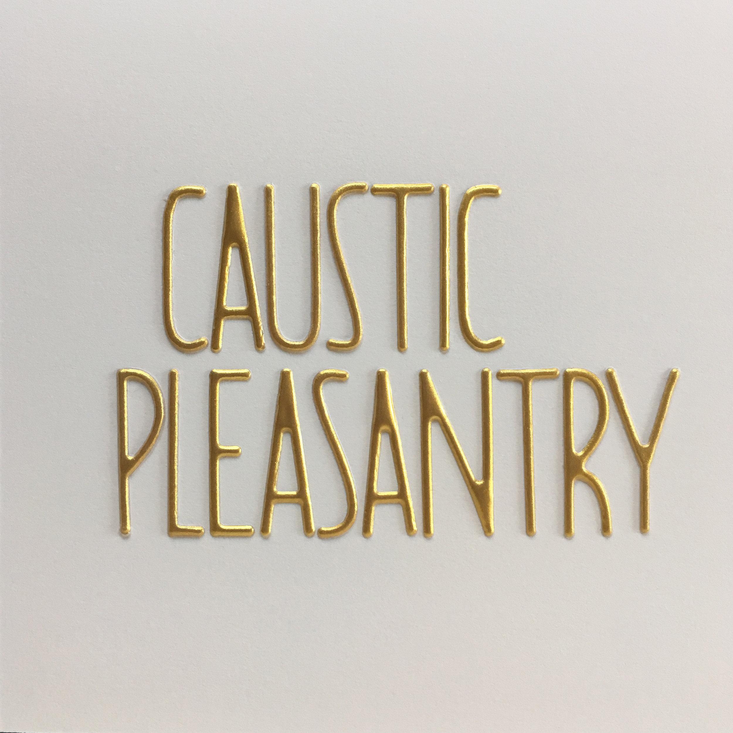 caustic pleasantry.jpg